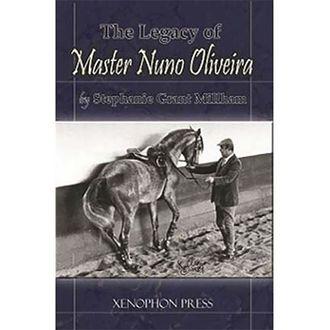 Legacy of Master Nuno Oliveira by Stephanie Milham