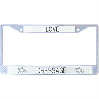 License Plate Frame: I Love Dressage